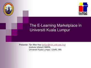 The E-Learning Marketplace in Universiti Kuala Lumpur