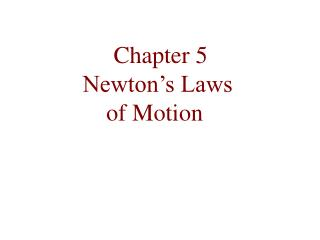 Chapter 5  Newton�s Laws  of Motion
