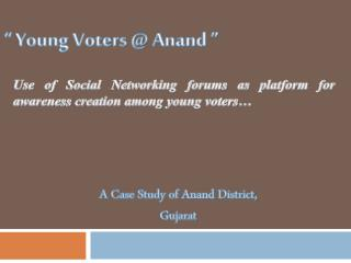 """ Young Voters @  A nand  """