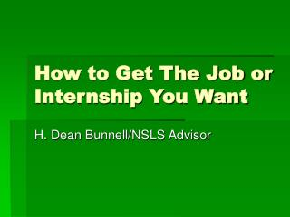 How to Get The Job or Internship You Want
