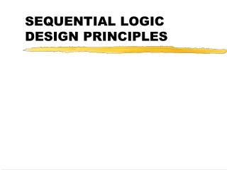 SEQUENTIAL LOGIC DESIGN PRINCIPLES