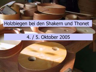 Holzbiegen bei den Shakern und Thonet