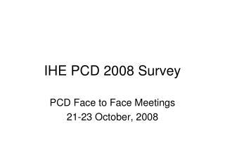 IHE PCD 2008 Survey