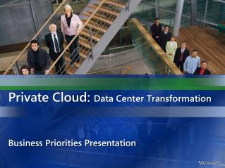 Private Cloud:  Data Center Transformation
