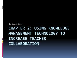 Chapter 2: Using Knowledge Management Technology to increase teacher collaboration