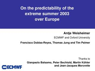 On the predictability of the  extreme summer 2003  over Europe