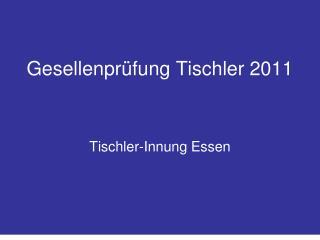Gesellenprüfung Tischler 2011
