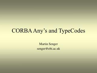 CORBA Any's and TypeCodes
