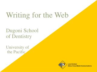 Writing for the Web Dugoni School of Dentistry University of  the Pacific