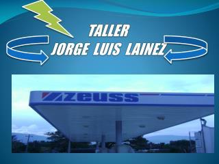 TALLER JORGE  LUIS  LAINEZ