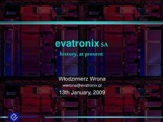 evatronix SA history, at present