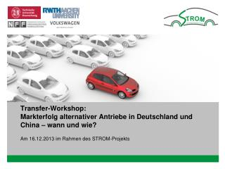 Transfer-Workshop: Markterfolg alternativer Antriebe in Deutschland und China – wann und wie?