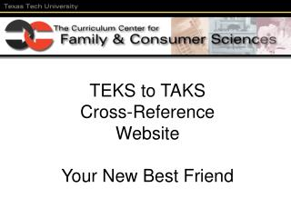 TEKS to TAKS Cross-Reference  Website  Your New Best Friend