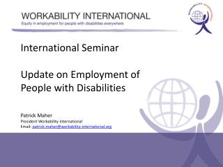 International  Seminar Update  on Employment  of People  with  Disabilities Patrick Maher