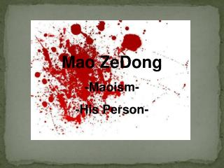 Mao ZeDong -Maoism-  -His Person-
