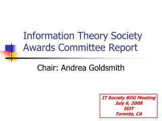 Information Theory Society Awards Committee Report