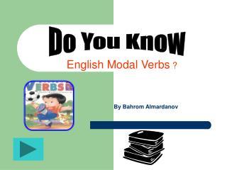 English Modal Verbs  ?