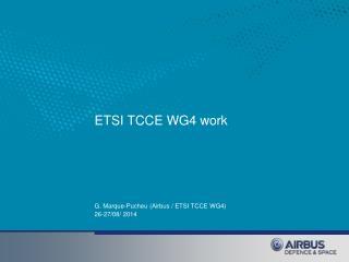 ETSI TCCE WG4  work