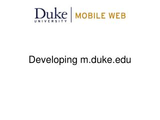 Developing m.duke