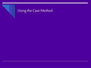 Using the Case Method