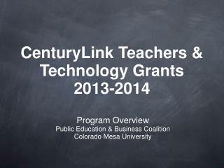 CenturyLink Teachers & Technology Grants 2013-2014