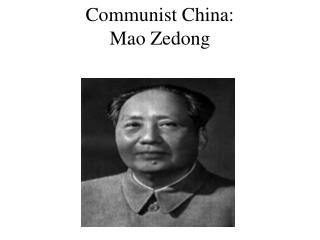 Communist China:  Mao Zedong