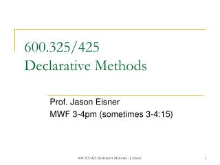 600.325/425 Declarative Methods