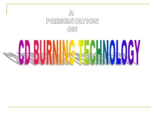 CD BURNING TECHNOLOGY