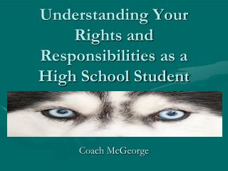 Understanding Your Rights and Responsibilities as a High School Student