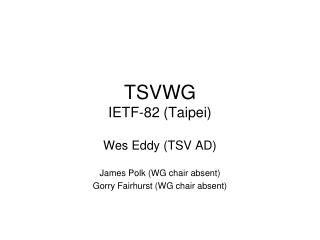 TSVWG IETF-82 (Taipei)