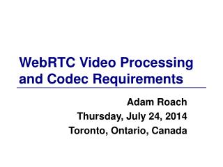 WebRTC Video Processing and Codec Requirements