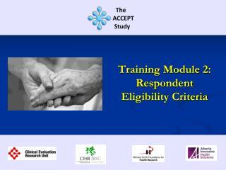 Training Module 2:  Respondent Eligibility Criteria