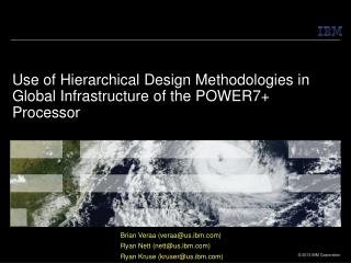 Use of Hierarchical Design Methodologies in Global Infrastructure of the POWER7+ Processor