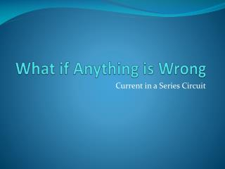 What if Anything is Wrong