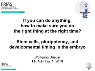 Wolfgang Driever FRIAS - Dec 1, 2010