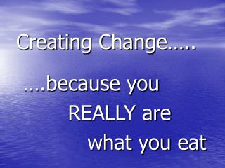 Creating Change�..