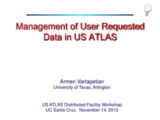 Management of User Requested Data in US ATLAS