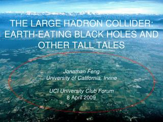 THE  LARGE HADRON COLLIDER: EARTH-EATING BLACK HOLES AND OTHER TALL TALES