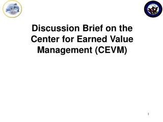 Discussion Brief on the Center for Earned Value Management CEVM