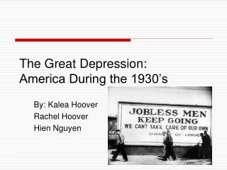The Great Depression: America During the 1930's
