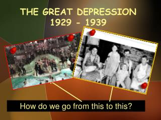 THE GREAT DEPRESSION 1929 - 1939