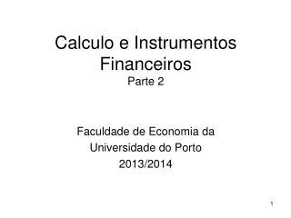 Calculo e Instrumentos Financeiros  Parte 2