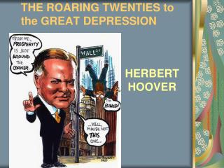 THE ROARING TWENTIES to the GREAT DEPRESSION
