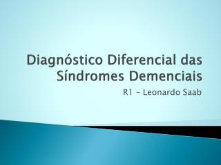 Diagnóstico Diferencial das Síndromes  Demenciais