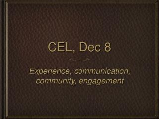 CEL, Dec 8