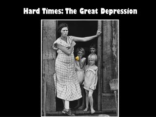 Hard Times: The Great Depression
