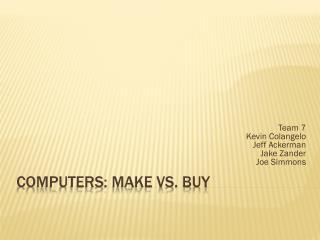 Computers: Make Vs. Buy