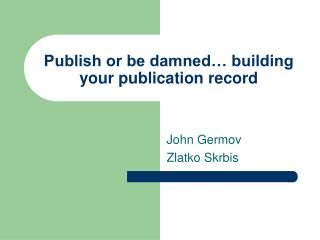 Publish or be damned… building your publication record