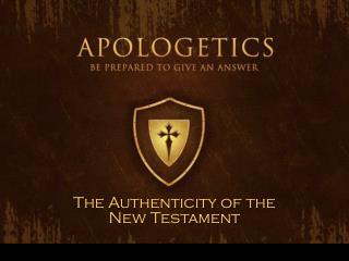 The Authenticity of the New Testament