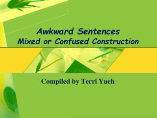 Awkward Sentences Mixed or Confused Construction
